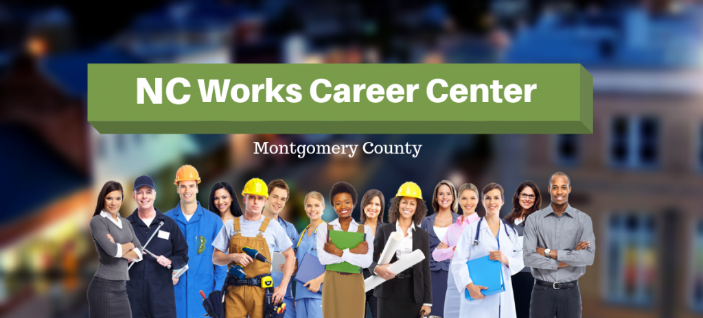 "The words NC Works Career Center in a large green banner above the words ""Montgomery County"" and a group of people representing various career fields"